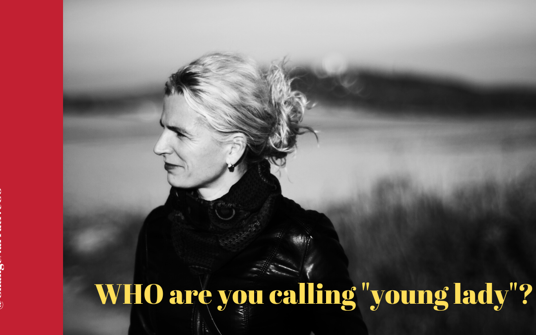 Image of a woman asking: Who are you calling young lady?