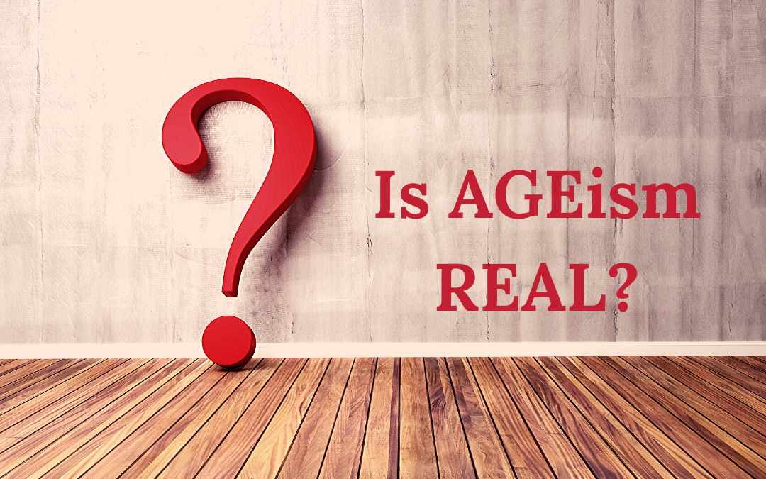 Is ageism a real thing?